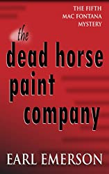 The Dead Horse Paint Company (Book Five in the Mac Fontana Series 1)