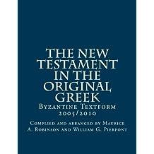 The New Testament in the Original                       Greek: Byzantine Textform 2005/2010
