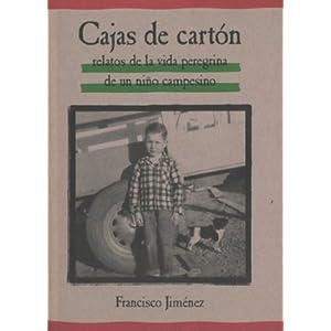 Cajas de Carton: Relatos de la Vida Peregrina de un Nino Campesino (Spanish Edition