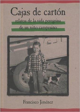 Cajas de Carton: Relatos de la Vida Peregrina de un Nino ...