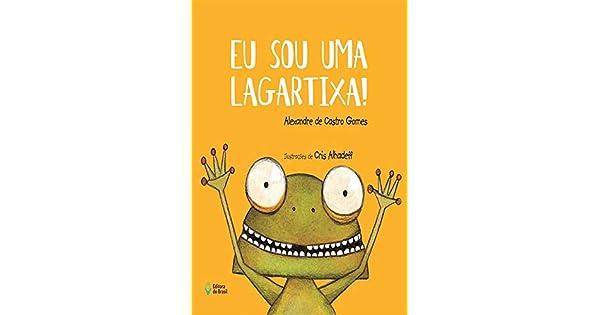 ce1b17fb7 Eu Sou Uma Lagartixa! - 9788510065290 - Livros na Amazon Brasil