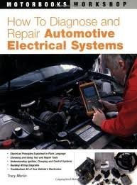 How to Diagnose and Repair Automotive Electrical Systems 1st (first) edition Text Only ebook