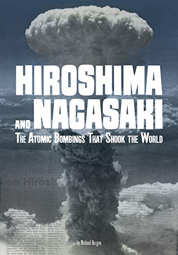 Hiroshima and Nagasaki: The Atomic Bombings that Shook the World (Tangled History) (Effects Of The Atomic Bomb On Japan)