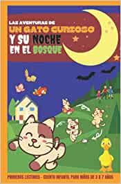 Las Aventuras de un Gato Curioso y su Noche en el Bosque - Primeros Lectores- Cuento Infantil para Niños de 3 a 7 Años: Divertido Libro de Bolsillo ... de pequeños y bonitos pájaros y patos