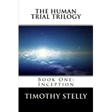 The Human Trial Trilogy: Book One--Inception (Volume 1)
