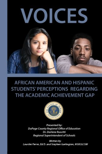 Voices: African American and Hispanic Students Perceptions Regarding the Academic Achievement Gap