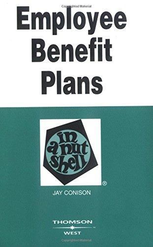 Employee Benefit Plans in a Nutshell (Nutshells)