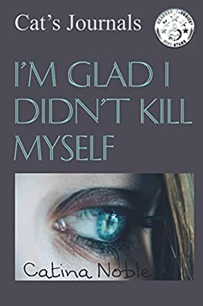 I'm Glad I Didn't Kill Myself