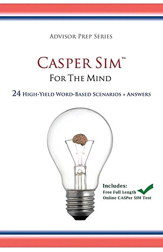 CASPer SIM for the Mind: 24 High-Yield Word-Based Scenarios + Answers (Advisor Prep Series)