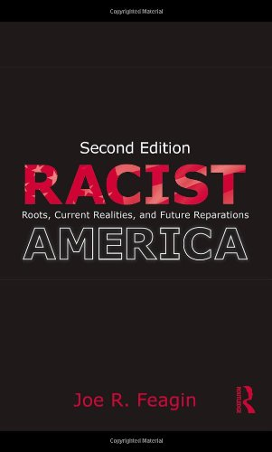 Racist America: Roots, Current Realities and Future Reparations