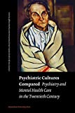 img - for Psychiatric Cultures Compared: Psychiatry and Mental Health Care in the Twentieth Century book / textbook / text book