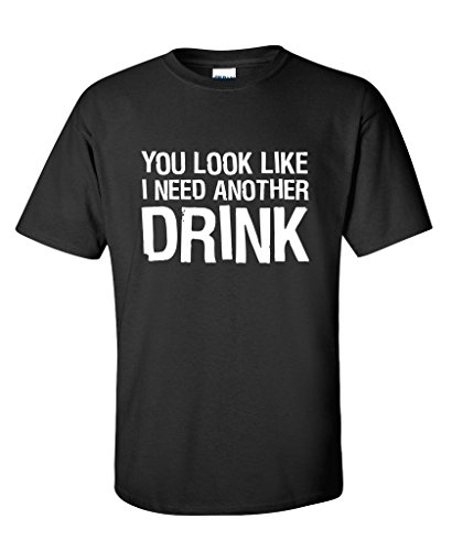 YOU LOOK LIKE I NEED ANOTHER DRINK FUNNY PARTY BEEFY TEE 2XL Black Another Name For Christmas Party