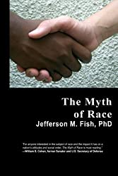 The Myth of Race by Jefferson M. Fish (2012-11-27)