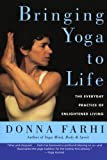 Bringing Yoga to Life, Donna Farhi, 0060750464