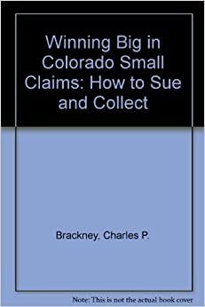 Book Winning Big in Colorado Small Claims: How to Sue and Collect
