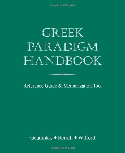 [READ] Greek Paradigm Handbook: Reference Guide and Memorization Tool [D.O.C]