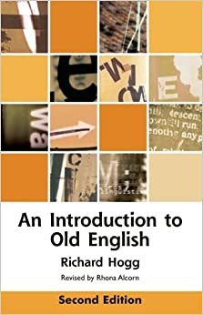 An Introduction to Old English (Edinburgh Textbooks on the English Language)