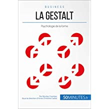 La Gestalt: Psychologie de la forme (Gestion & Marketing t. 7) (French Edition)