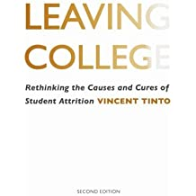 Leaving College: Rethinking the Causes and Cures of Student Attrition by Vincent Tinto (4-Jan-2013) Paperback