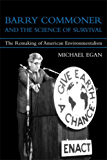 Barry Commoner and the Science of Survival: The Remaking of American Environmentalism (Urban and Industrial Environments)