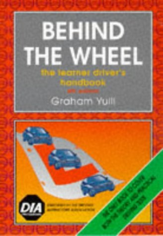 Behind the Wheel: Learner Driver's Handbook