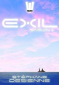 Exil : l'intégrale Saison 1 par Stéphane Desienne