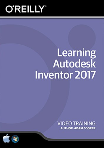 Learning Autodesk Inventor 2017 - Training DVD by O'Reilly Media