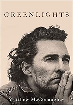 Book's Cover of Greenlights: Raucous stories and outlaw wisdom from the Academy Award-winning actor (Anglais) Relié – 20 octobre 2020
