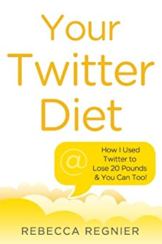Your Twitter Diet by [Regnier, Rebecca]