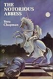 Notorious Abbess, Vera Chapman, 0897334477