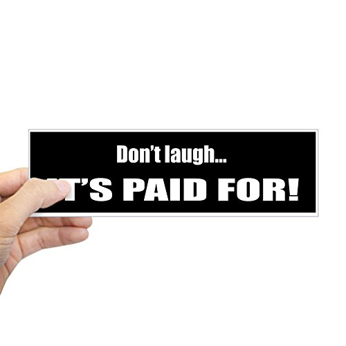 CafePress - Don't Laugh... It's Paid For! - 10