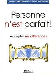 Personne n'est parfait ! : Accepter ses différences