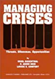 Managing Crises : Threats, Dilemmas, Opportunities, , 0398072248