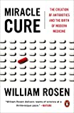 Miracle Cure: The Creation of Antibiotics and the