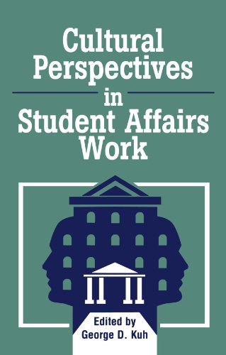 Cultural Perspectives in Student Affairs Work (American College Personnel Association Series)
