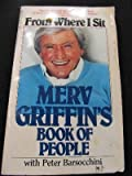 From Where I Sit: Merv Griffin's Book of People