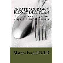 Create Your Own Kidney Diet Plan - Build A Meal Pattern For Stage 3 or 4 Kidney Disease