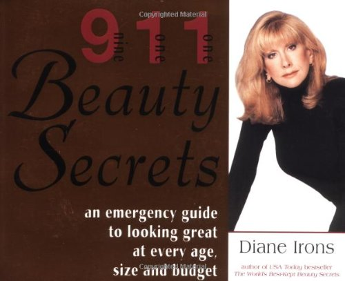 911 Beauty Secrets: An Emergency Guide to Looking Great at Every Age, Size and Budget