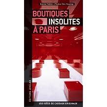 BOUTIQUES INSOLITES A PARIS
