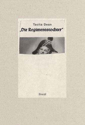 Tacita Dean: Die Regimentstochter by Steidl