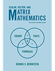 Scalar, Vector, and Matrix Mathematics: Theory, Facts, and Formulas - Revised and Expanded Edition