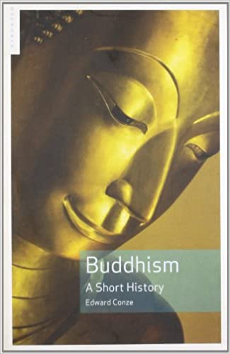 Buddhism a short history short religion edward conze buddhism a short history short religion edward conze 9781851685684 amazon books fandeluxe Images