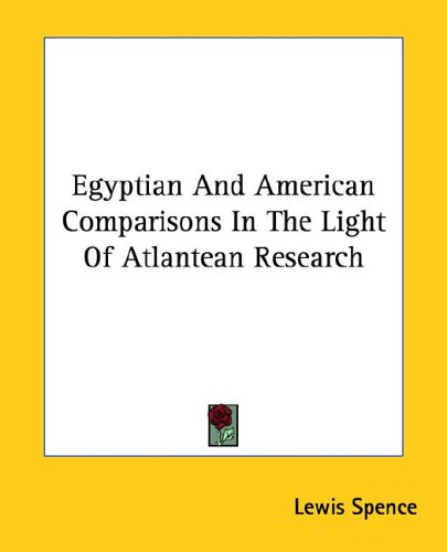 Download Egyptian and American Comparisons in the Light of Atlantean Research pdf