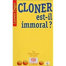 Cloner est-il immoral ?