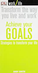Work/Life: Achieve Your Goals
