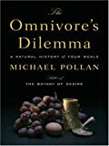 The Omnivore's Dilemma, Michael Pollan, 078628952X