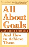 img - for All About Goals and How to Achieve Them book / textbook / text book