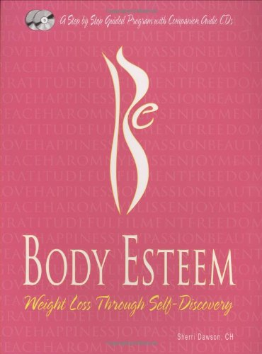 Body Esteem: Weight Loss Through Self-Discovery (includes 2 Audio CDs) by Luma Publications
