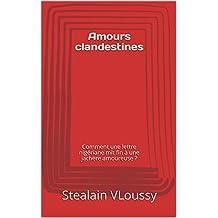 Amours clandestines: Comment une lettre nigériane mit fin à une jachère amoureuse ? (Band KA t. 1) (French Edition)