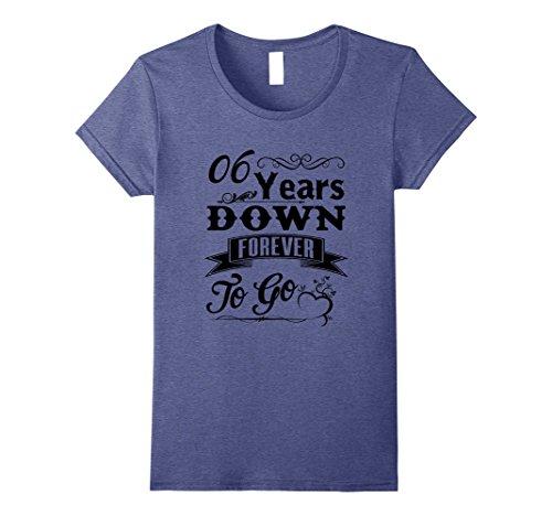 Womens 6 Years Down Forever To Go Wedding Anniversary Gift Shirt Medium Heather Blue (Gift Year Anniversary Ideas 6)
